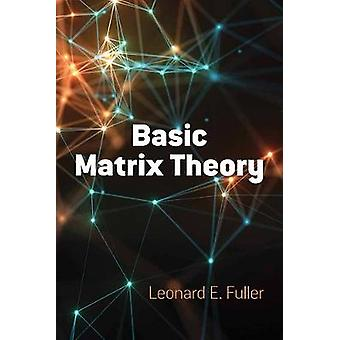 Basic Matrix Theory by Leonard Fuller - 9780486818467 Book