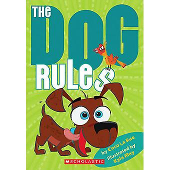 The Dog Rules by Coco La Rue - Kyla May Horsfall - 9780545282611 Book