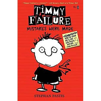 Timmy Failure - Mistakes Were Made by Stephan Pastis - 9780763660505 B