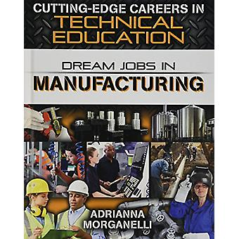 Dream Jobs in Manufacturing by Adrianna Morganelli - 9780778744399 Bo