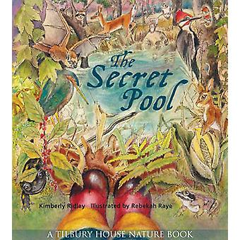 The Secret Pool by Kimberly Ridley - Rebekah Raye - 9780884484943 Book