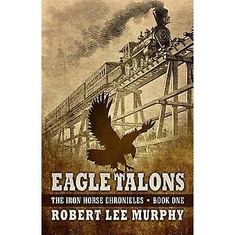 Eagle Talons by Robert Lee Murphy - 9781432828769 Book