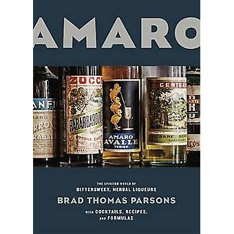 Amaro - The Spirited World of Bittersweet - Herbal Liqueurs with Cockt