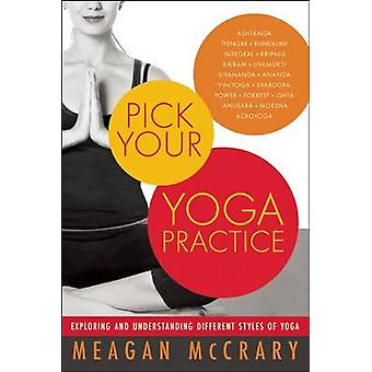 Pick Your Yoga Practice - Exploring and Understanding Different Styles