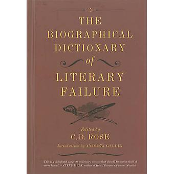 The Biographical Dictionary of Literary Failure by Andrew Gallix - C.