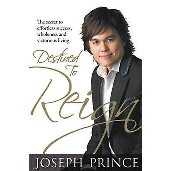Destined to Reign - The Secret to Effortless Success - Wholeness and V