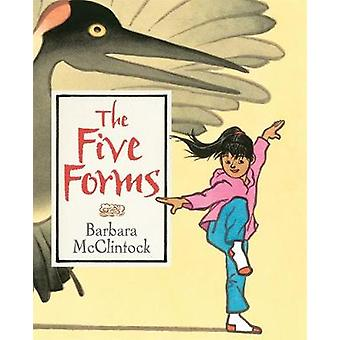 The Five Forms by Barbara McClintock - 9781626722163 Book