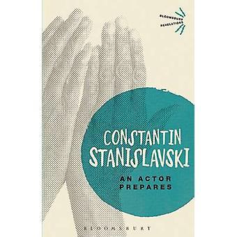 An Actor Prepares by Constantin Stanislavski - 9781780938431 Book