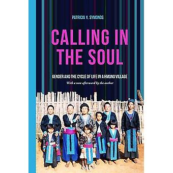 Calling in the Soul - Gender and the Cycle of Life in a Hmong Village