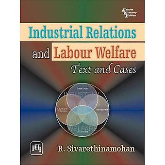 Industrial Relations and Labour Welfare: Text and Cases